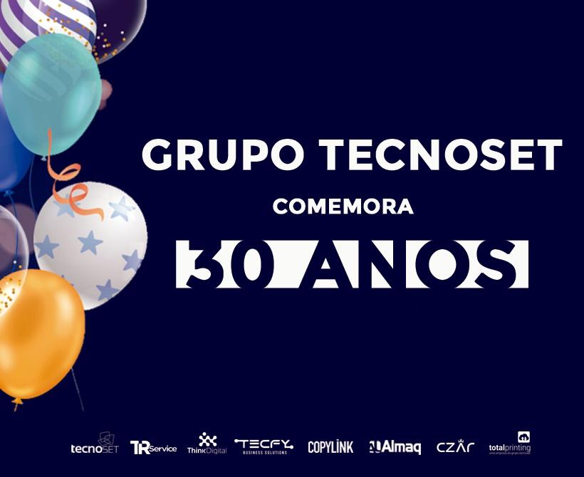 Grupo Tecnoset completa 30 anos de história!